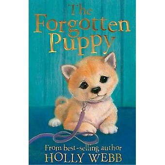 The Forgotten Puppy by Holly Webb & Illustrated by Sophy Williams