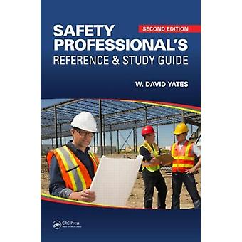 Safety Professional's Reference and Study Guide Second Edition (Hardcover) by Yates W. David