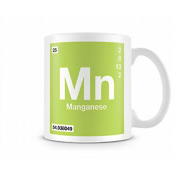 Element Symbol 025 Mn - Mangan Printed Tasse