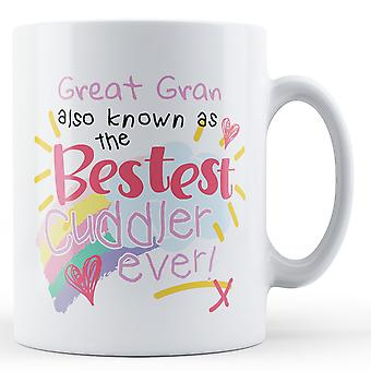 Great Gran Also Known As The Bestest Cuddler Ever! - Printed Mug