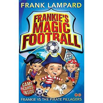 Frankie vs the Pirate Pillagers by Frank Lampard - Mike Jackson - 978