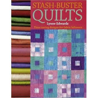 Stash-Buster Quilts - Time-Saving Designs for Fabric Leftovers (2nd Re