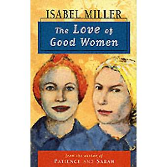 The Love of Good Women (New edition) by Isabel Miller - 9780704344471