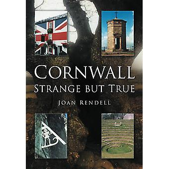 Cornwall - Strange but True by Doug Rendell - Joan Rendell - 978075094