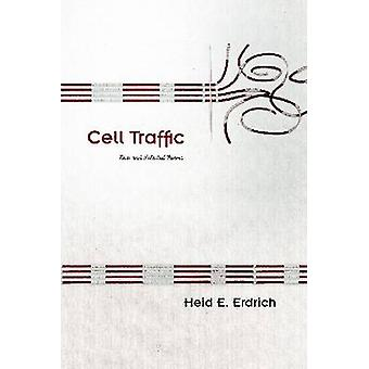Cell Traffic - New and Selected Poems by Heid Erdrich - 9780816530083