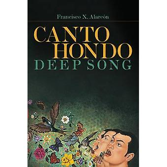 Canto Hondo / Deep Song (2nd) by Francisco X. Alarcyn - 9780816531288