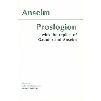 Proslogion - With the Replies of Gaunilo and Anselm by Anselm - Thomas