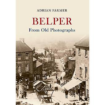 Belper from Old Photographs by Adrian Farmer - 9781445619446 Book
