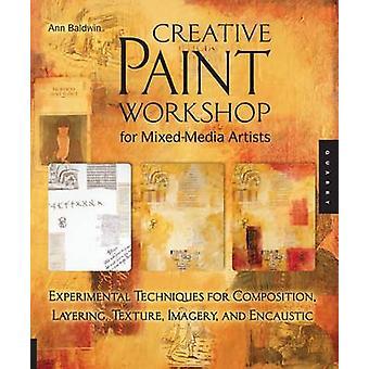 Creative Paint Workshop for Mixed-media Artists - Experimental Techniq