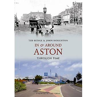 In and Around Aston Through Time by Ted Rudge - John Houghton - 97818