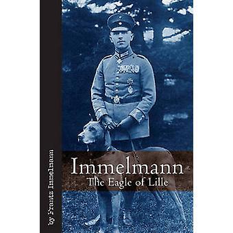 Immelmann - l'aigle de Lille par Frantz Immelmann - livre 9781932033984