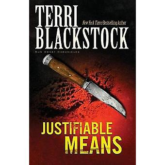 Justifiable Means by Terri Blackstock - 9780310200161 Book