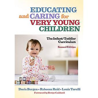Educating and Caring for Very Young Children - The Infant/toddler Curr