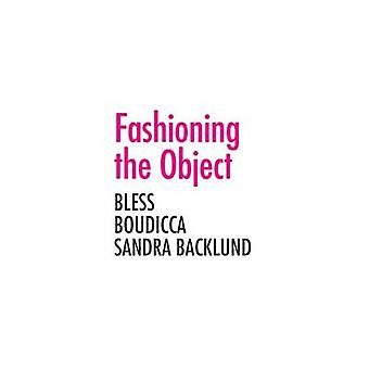 Fashioning the Object - Bless - Boudicca and the Sandra Backlund by Zo