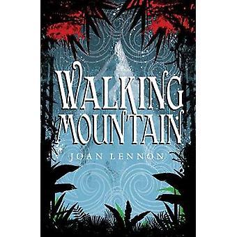 Walking Mountain by Joan Lennon - 9781780274560 Book