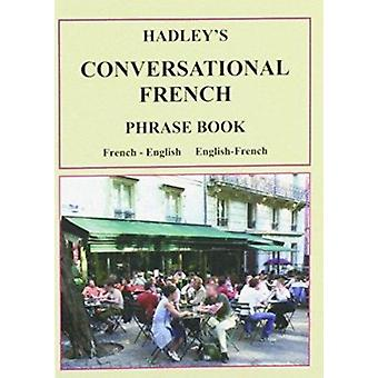 Hadley's Conversational French Phrase Book - French - English - Englis
