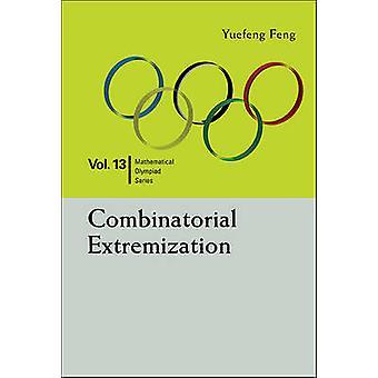 Kombinatoriska Extremization genom att Yuefeng Feng - 9789814723169 bok