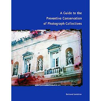 Un Guide sur la Conservation préventive de la Collection de photographies par Be