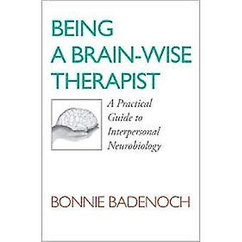 Wird ein Brain-Wise Therapeut: A Practical Guide to zwischenmenschliche Neurobiologie (Norton Serie auf zwischenmenschliche Neurobiologie (Taschenbuch))