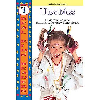 I Like Mess (Real Kid Readers: Level 1)