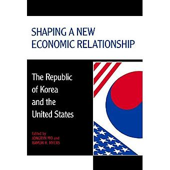 Shaping a New Economic Relationship: The Republic of Korea and the United States