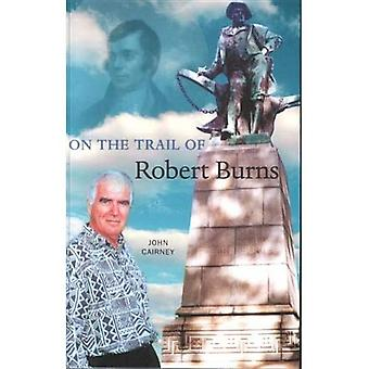 On the Trail of Robert Burns (On the Trail of)