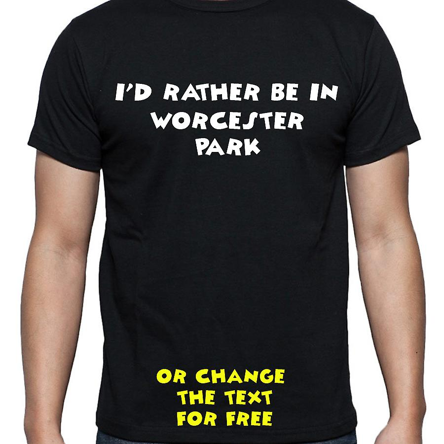 I'd Rather Be In Worcester park Black Hand Printed T shirt