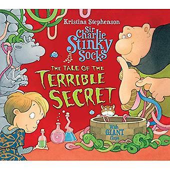 Sir Charlie chaussettes puantes: Le conte du Terrible Secret