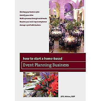 How to Start a Home-Based Event Planning Business, Fourth Edition (Home-Based Business Series)
