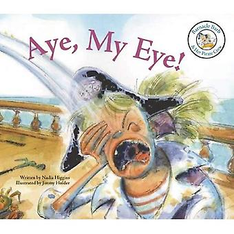Aye, My Eye! (Barnacle Barb & Her Pirate Crew)