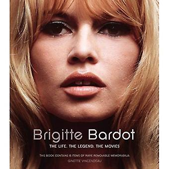 Brigitte Bardot: Das Leben, die Legende der Filme
