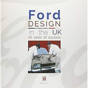Ford Design i Storbritannien - 70 år av framgång