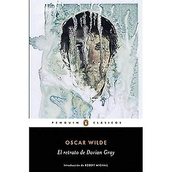 El Retrato de Dorian Gray / The Picture of Dorian Grey (Penguin Clasicos)