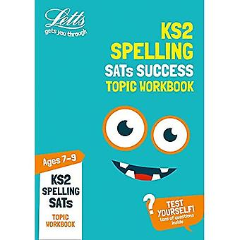 KS2 engelska stavningen ålder 7-9 SATs ämne övningsarbetsboken: 2019 tester (Letts KS2 Practice) (Letts KS2 Practice)