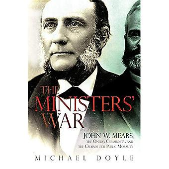 The Ministers' War: John W. Mears, the Oneida Community, and the Crusade for Public Morality (New York State Series)