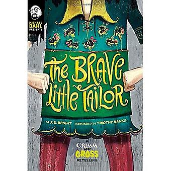 The Brave Little Tailor: A� Grimm and Gross Retelling (Grimm and Gross)
