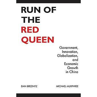 Uitvoeren van de rode koningin overheid innovatie globalisering en economische groei in China door Breznitz & Dan