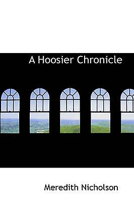 A Hoosier Chronicle by Nicholson & Merougeith