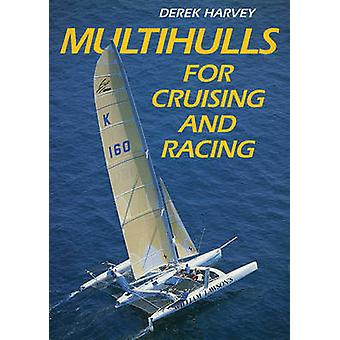 Multihulls for Cruising  Racing by Harvey & Derek