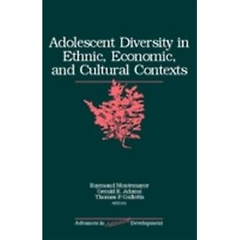 Adolescent Diversity in Ethnic Economic and Cultural Contexts by Montemayor & Raymond