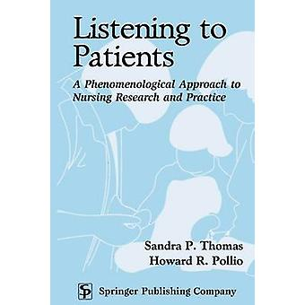 Listening to Patients A Phenomenological Approach to Nursing Research and Practice by Thomas & Sandra P.