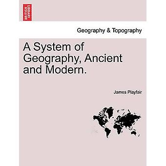 A System of Geography Ancient and Modern. Vol. V by Playfair & James