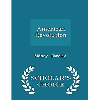 American Revolution  Scholars Choice Edition by Barclay & Sidney