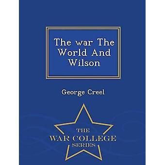 La guerra il mondo e Wilson College serie War da Creel & George