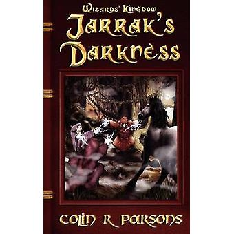 Wizards Kingdom Jarraks Darkness by Parsons & Colin R.