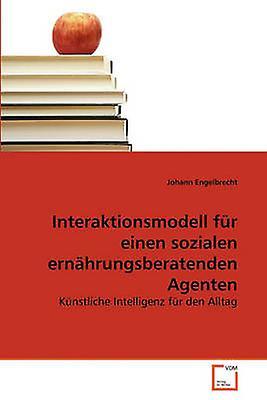 Interaktionsmodell fr einen sozialen ernhcourirgsberatenden Agenten by Enjaunerecht & Johann