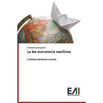 La lex mercatoria maritima by Campanale Simonetta