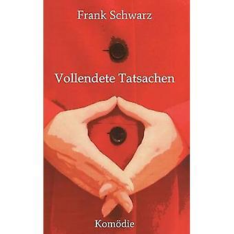 Vollendete Tatsachen par Schwarz & Frank