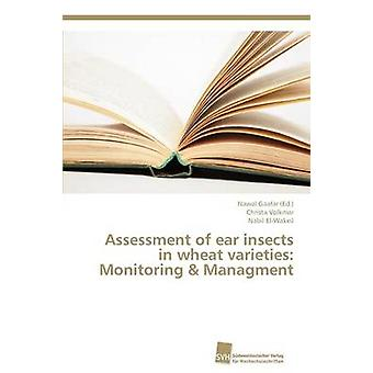 Assessment of ear insects in wheat varieties Monitoring  Managment by Volkmar Christa