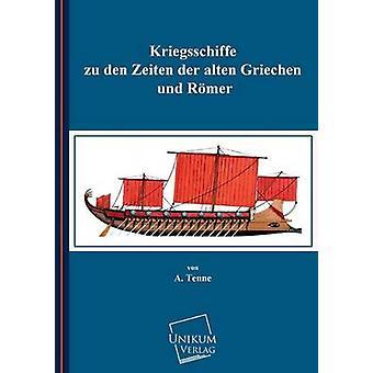 Kriegsschiffe Zu Den Zeiten Der Alten Griechen Und Romer by Tenne & Albert